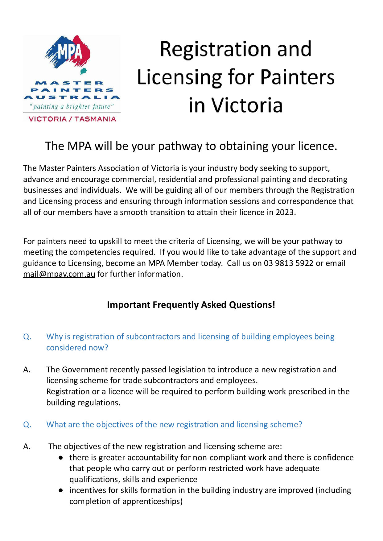 The MPA will be your pathway to obtaining your licence. 1